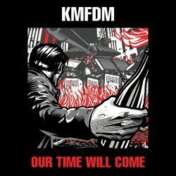Our Time Will Come - KMFDM