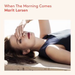 When The Morning Comes - Marit Larsen