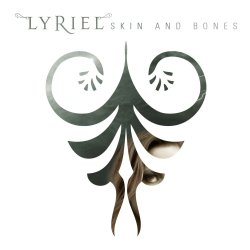 Skin And Bones - Lyriel