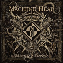 Bloodstone And Diamonds - Machine Head