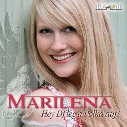 Hey DJ, leg a Polka auf - Marilena