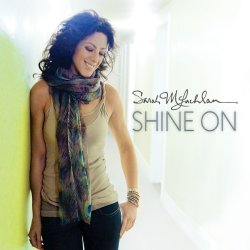 Shine On - Sarah McLachlan