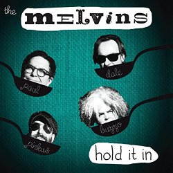 Hold It In - Melvins