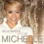 Die ultimative Best Of - Michelle