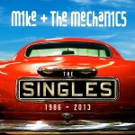 The Singles: 1986 - 2013 - Mike And The Mechanics