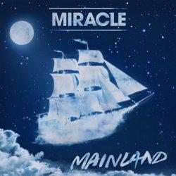 Mainland - Miracle