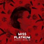 Glück und Benzin - Miss Platnum