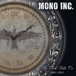 The Clock Ticks On 2004 - 2014 - Mono Inc.