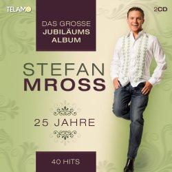 25 Jahre - Das große Jubiläumsalbum - Stefan Mross