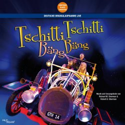 Tschitti Tschitti Bäng Bäng - Das Musical (Deutsche Originalaufnahme - Live) - Musical
