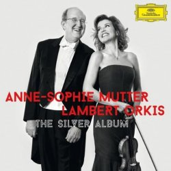 The Silver Album - {Anne-Sophie Mutter} + {Lambert Orkis}