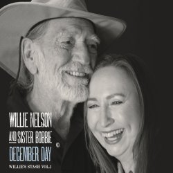December Day - {Willie Nelson} + {Sister Bobbie}