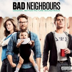 Bad Neighbours - Soundtrack