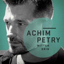 Mittendrin - Achim Petry