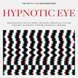 Hypnotic Eye - {Tom Petty} + the Heartbreakers