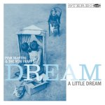 Dream A Little Dream - {Pink Martini} + {Von Trapps}