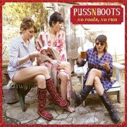 No Fools, No Fun - Puss N Boots