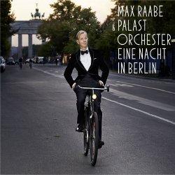 Eine Nacht in Berlin - {Max Raabe} + das Palast-Orchester