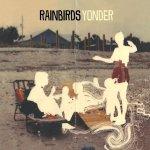 Yonder - Rainbirds
