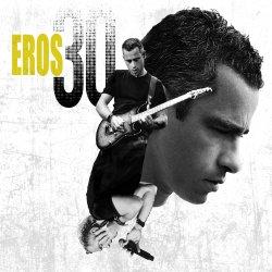 Eros 30 - Eros Ramazzotti