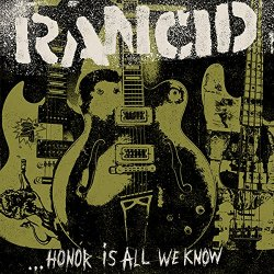 Honor Is All We Know - Rancid