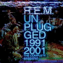Unplugged 1991-2001 - The Complete Sessions - R.E.M.