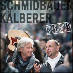 Wo bleibt die Musik - {Schmidbauer} + {Kälberer}