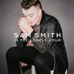 In The Lonely Hour - Sam Smith