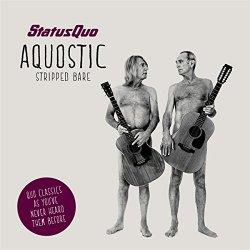 Aquostic - Stripped Bare - Status Quo