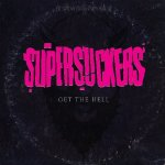 Get The Hell - Supersuckers