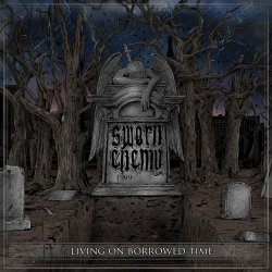 Living On Borrowed Time - Sworn Enemy