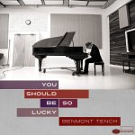 You Should Be So Lucky - Benmont Tench