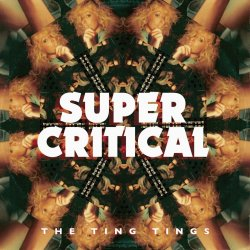 Super Critical - Ting Tings