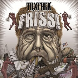 Friss! - Toxpack