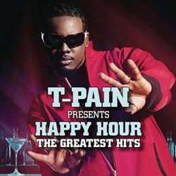 Happy Hour - The Greatest Hits - T-Pain