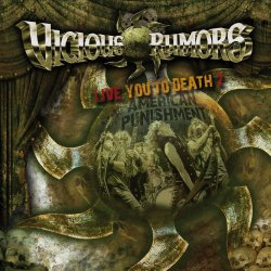 Live You To Death 2 - American Punishment - Vicious Rumors