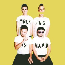 Talking Is Hard - Walk The Moon
