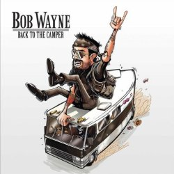 Back To The Camper - Bob Wayne
