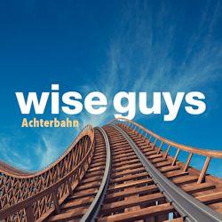 Achterbahn - Wise Guys
