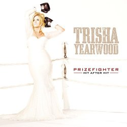 Prizefighter - Hit After Hit - Trisha Yearwood