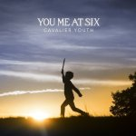 Cavalier Youth - You Me At Six