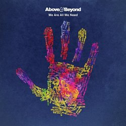 We Are All We Need - Above And Beyond