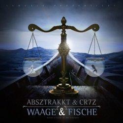 Waage und Fische - {Absztrakkt} + {Cr7z}