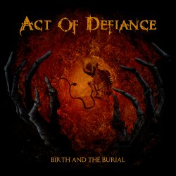 Birth And The Burial - Act Of Defiance
