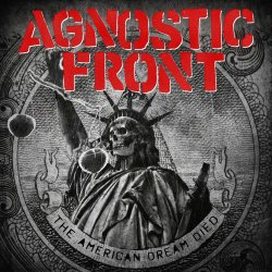 The American Dream Died - Agnostic Front
