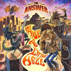 Raise A Little Hell - Answer