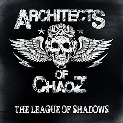 The League Of Shadows - Architects Of Chaoz
