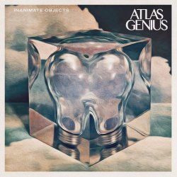 Inanimate Objects - Atlas Genius