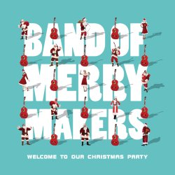 Welcome To Our Christmas Party - Band Of Merrymakers