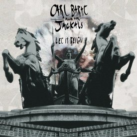 Let It Reign - {Carl Barat} + the Jackals